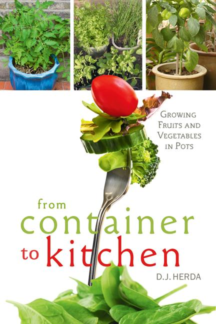 From Container to Kitchen: Growing Fruits and Vegetables in Pots EB9781550924442