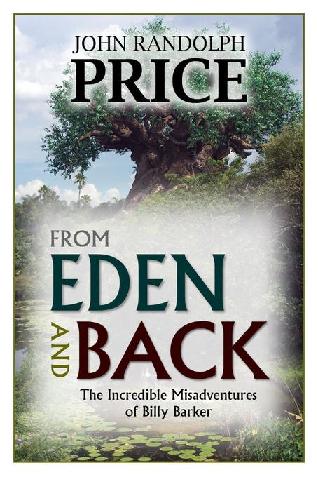 From Eden and Back: The Incredible Misadventures of Billy Barker EB9781456608606
