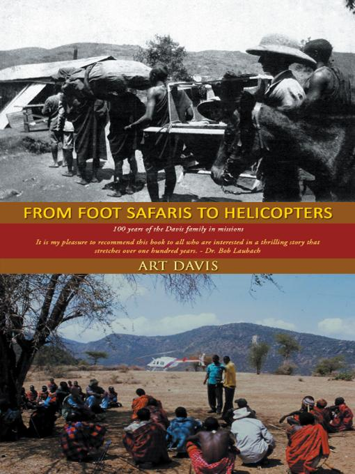 From Foot Safaris to Helicopters: 100 years of the Davis family in missions EB9781462067619