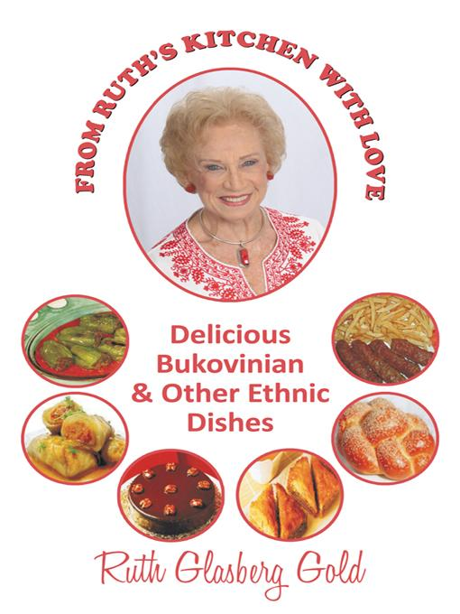From Ruth's Kitchen with Love: Delicious Bukovinian & Other Ethnic Dishes EB9781450252409