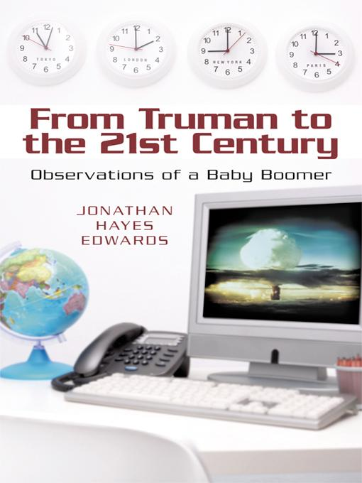 From Truman to the 21st Century: Observations of a Baby Boomer EB9781450280235