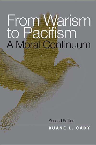 From Warism to Pacifism: A Moral Continuum EB9781439903131
