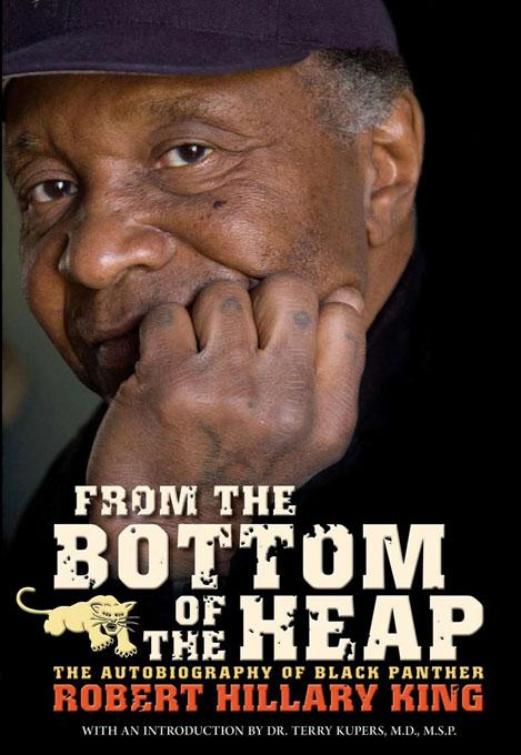 From the Bottom of the Heap: The Autobiography of Black Panther Robert Hillary King EB9781604861266