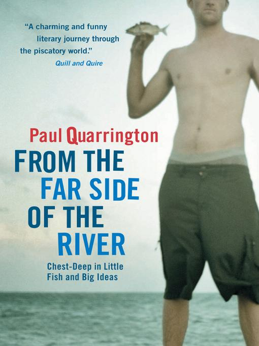 From the Far Side of the River: Chest-Deep in Little Fish and Big Ideas EB9781926812113