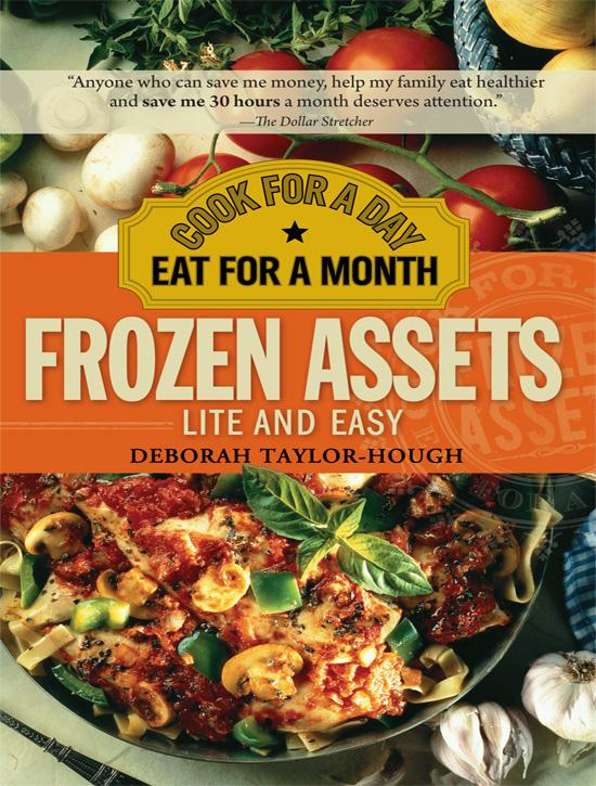 Frozen Assets Lite and Easy: Cook for a Day, Eat for a Month EB9781402227479