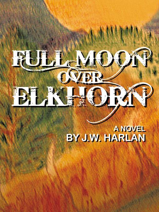 Full Moon Over Elkhorn EB9781462044375