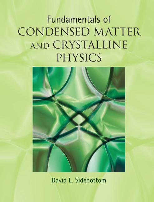Fundamentals of Condensed Matter and Crystalline Physics EB9781139512398