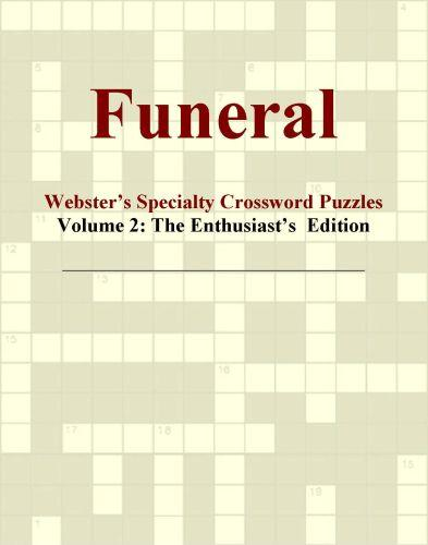 Funeral - Webster's Specialty Crossword Puzzles, Volume 2: The Enthusiast's  Edition EB9781114163928
