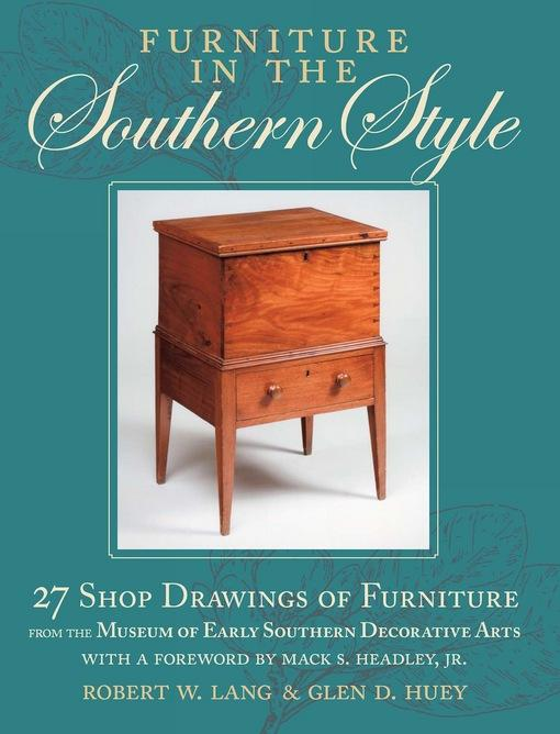 Furniture in the Southern Style: 27 Shop Drawings of Furniture from the Museum of Early Southern Decorative Arts EB9781440319242