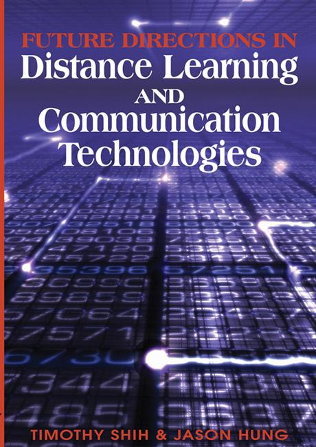 Future Directions in Distance Learning and Communication Technologies EB9781599043784