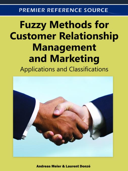 Fuzzy Methods for Customer Relationship Management and Marketing: Applications and Classifications EB9781466600966