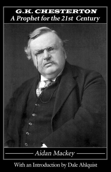 G. K. Chesterton: A Prophet for the 21st Century