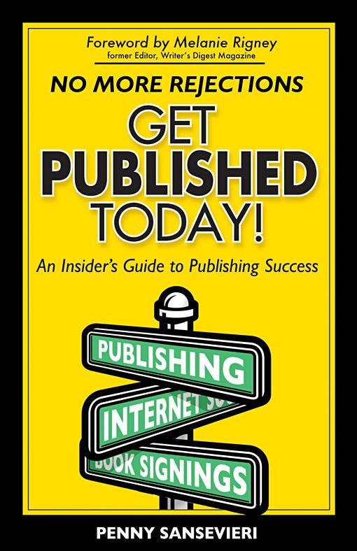 GET PUBLISHED TODAY!: An Insider's Guide to Publishing Success EB9781600370908