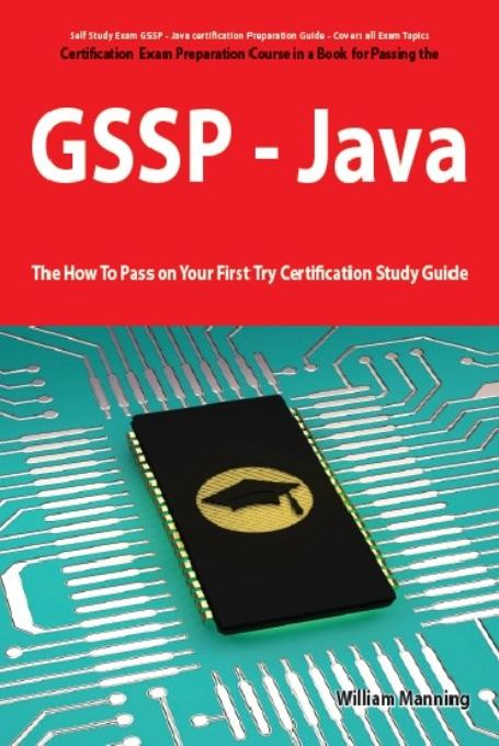 GIAC Secure Software Programmer - Java certification Exam Certification Exam Preparation Course in a Book for Passing the GSSP - Java Exam - The How T EB9781743040829