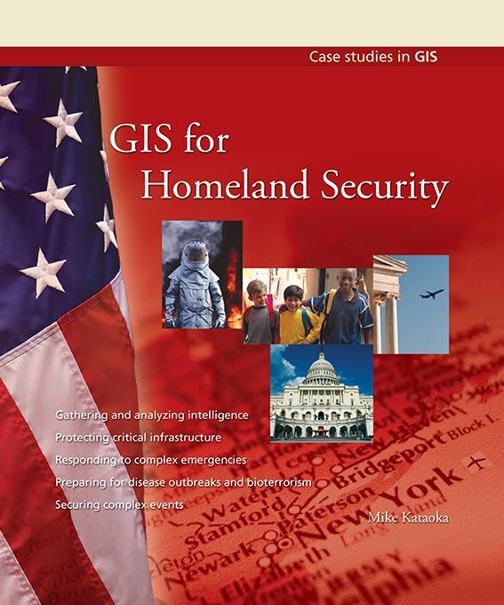 GIS for Homeland Security EB9781589482906
