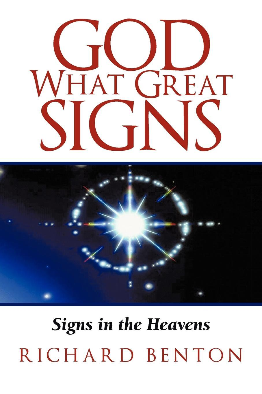 GOD WHAT GREAT SIGNS: Signs in the Heavens EB9781440179747