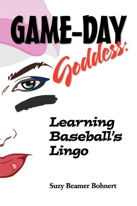 Game-Day Goddess:  Learning Baseball's Lingo EB9781105652189