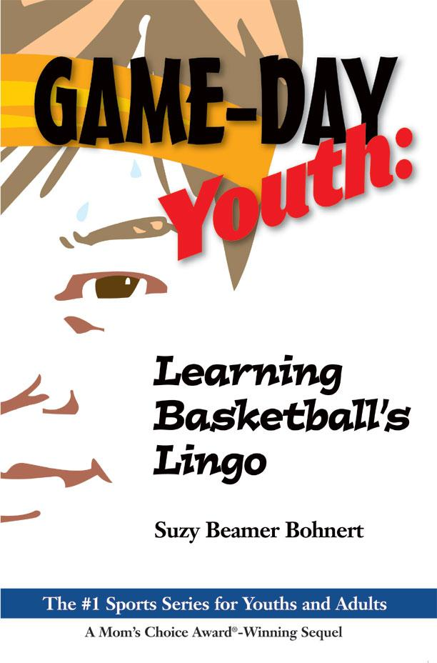 Game-Day Youth:  Learning Basketball's Lingo EB9781105633874