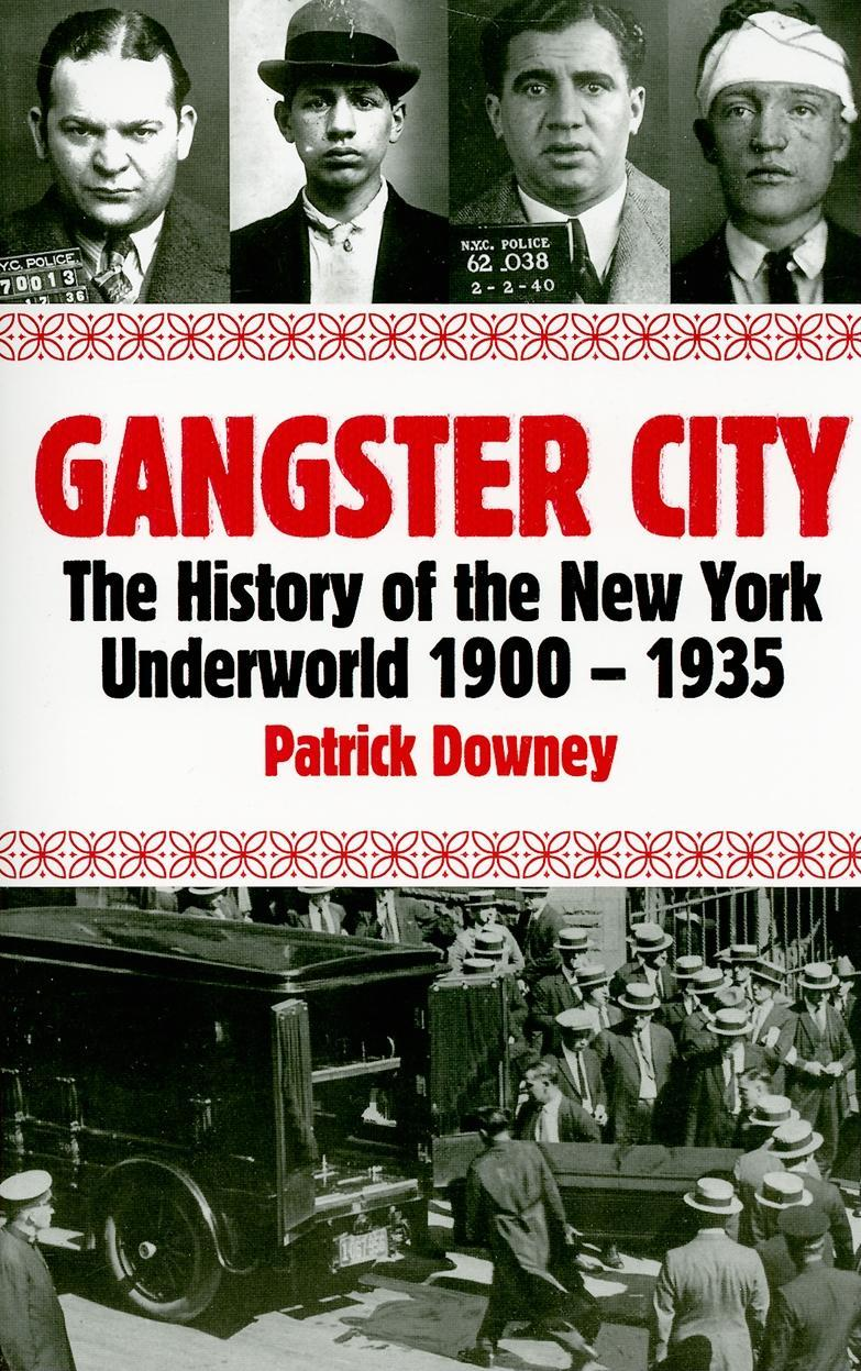 Gangster City: The History of the New York Underworld 1900-1935 EB9781569803820