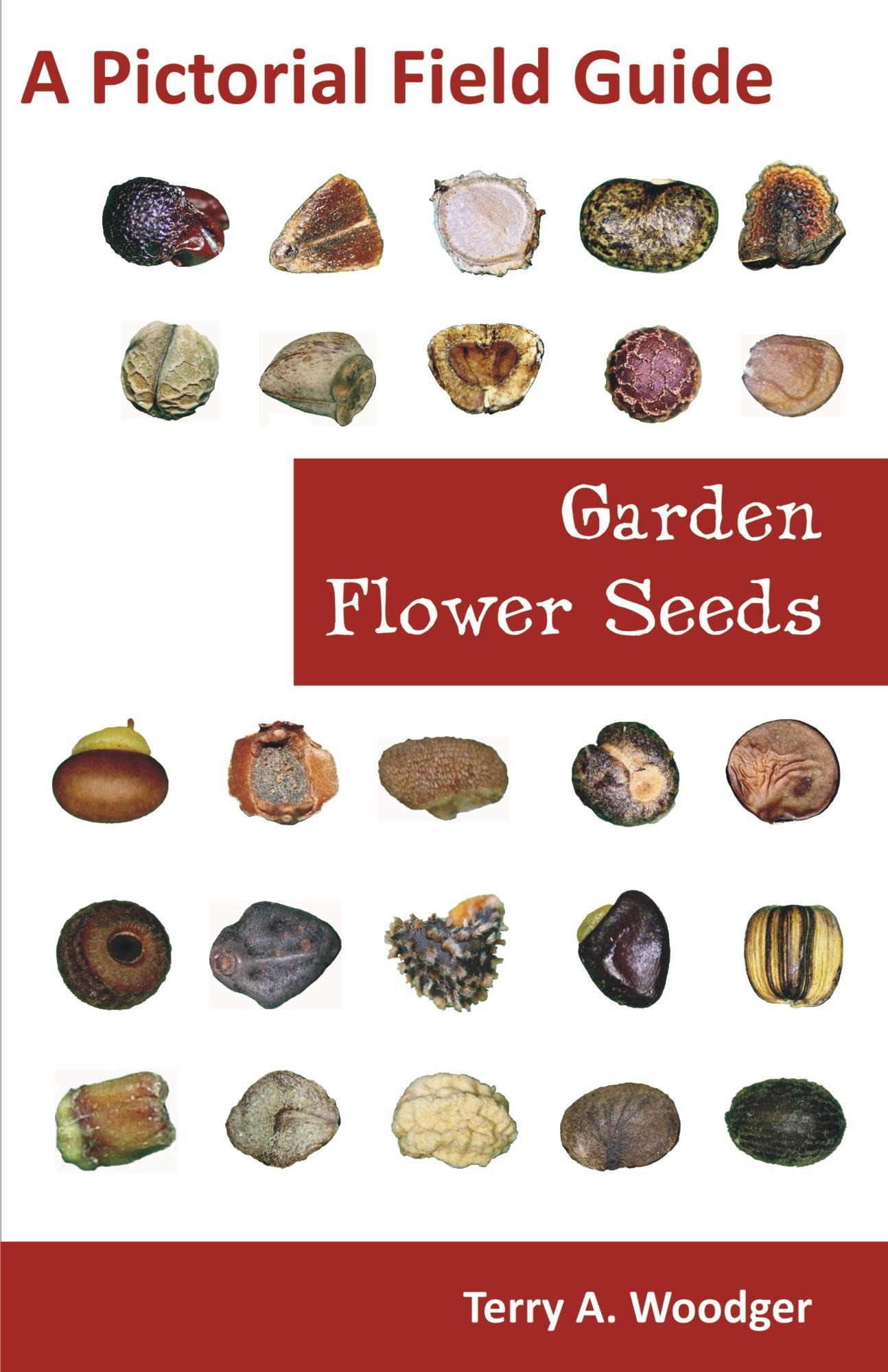 Garden Flower Seeds: A Pictorial Field Guide EB9781612330549
