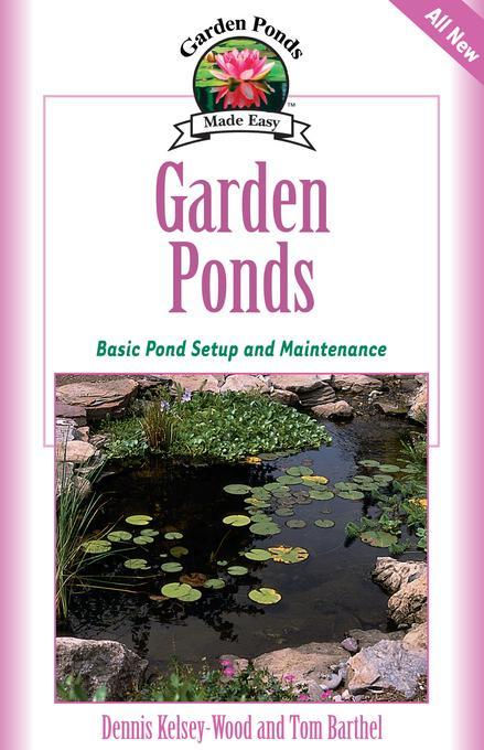 Garden Ponds: Basic Pond Setup And Maintenance EB9781620080054