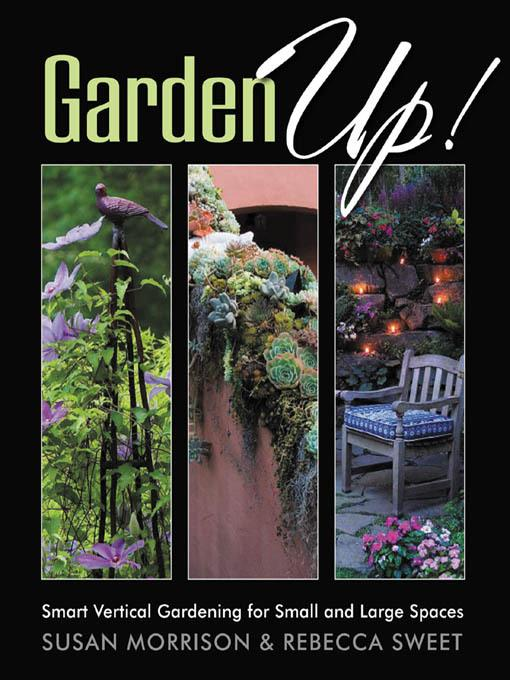Garden Up! Smart Vertical Gardening for Small and Large Spaces EB9781610598248