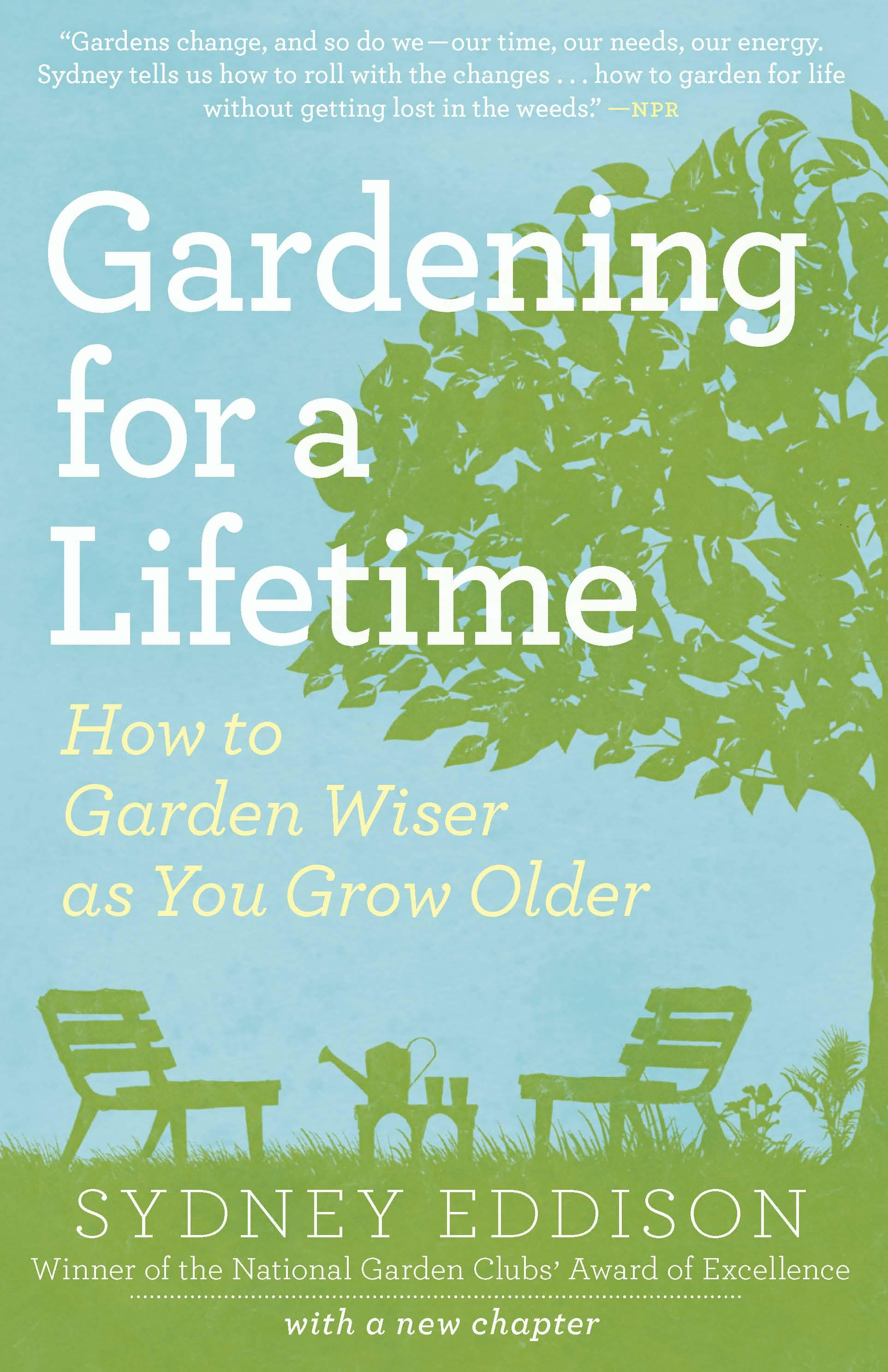 Gardening for a Lifetime: How to Garden Wiser as You Grow Older EB9781604692525
