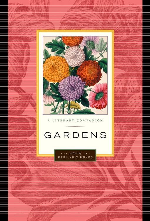 Gardens: A Literary Companion EB9781926685205