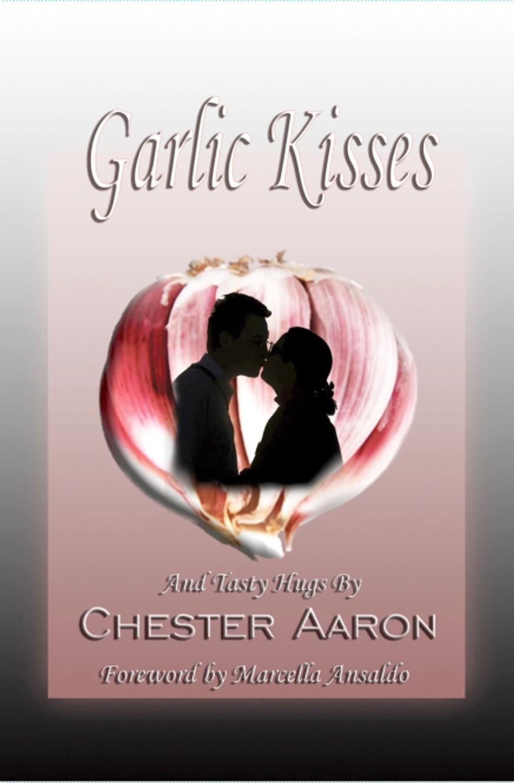 Garlic Kisses and Tasty Hugs EB9781612711485