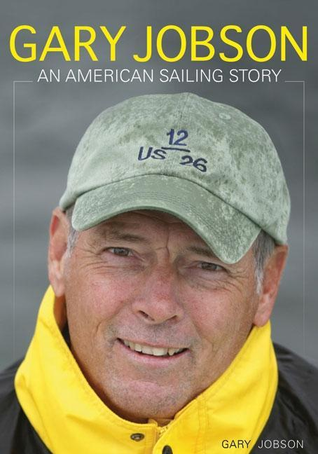 Gary Jobson: An American Sailing Story EB9781936749386