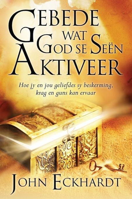 Gebede wat God se seen aktiveer: Hoe jy en jou geliefdes sy beskerming, krag en guns kan ervaar EB9781415320792