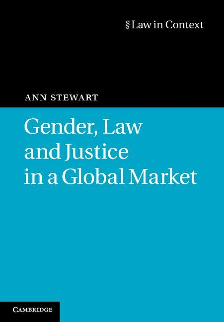 Gender, Law and Justice in a Global Market EB9781139142403