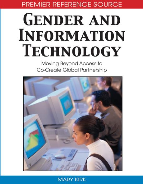 Gender and Information Technology: Moving Beyond Access to Co-Create Global Partnership EB9781599047881