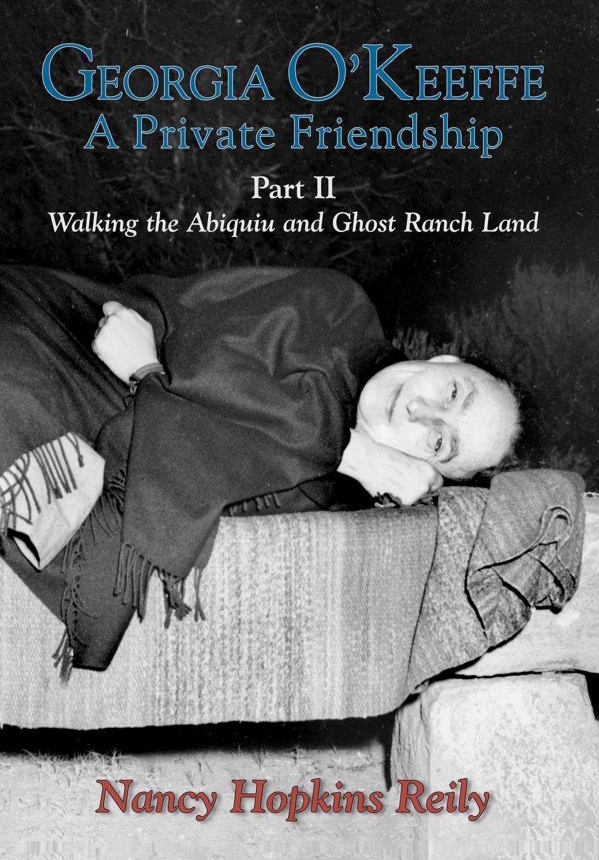 Georgia O'Keeffe, A Private Friendship, Part II EB9781611390087
