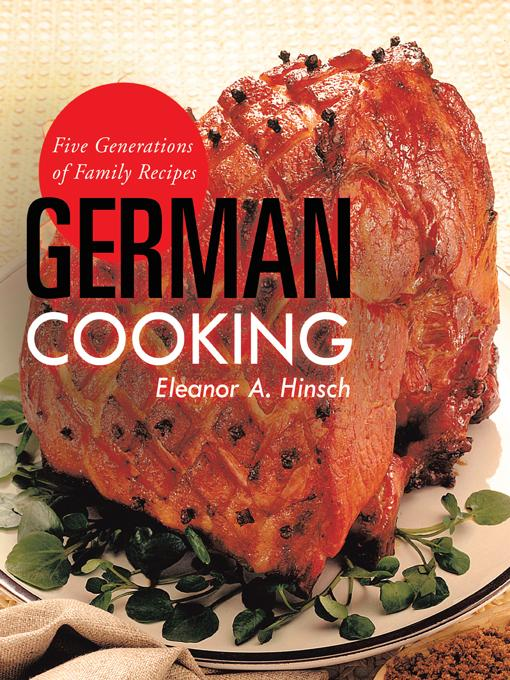 German Cooking: Five Generations of Family Recipes EB9781466913288