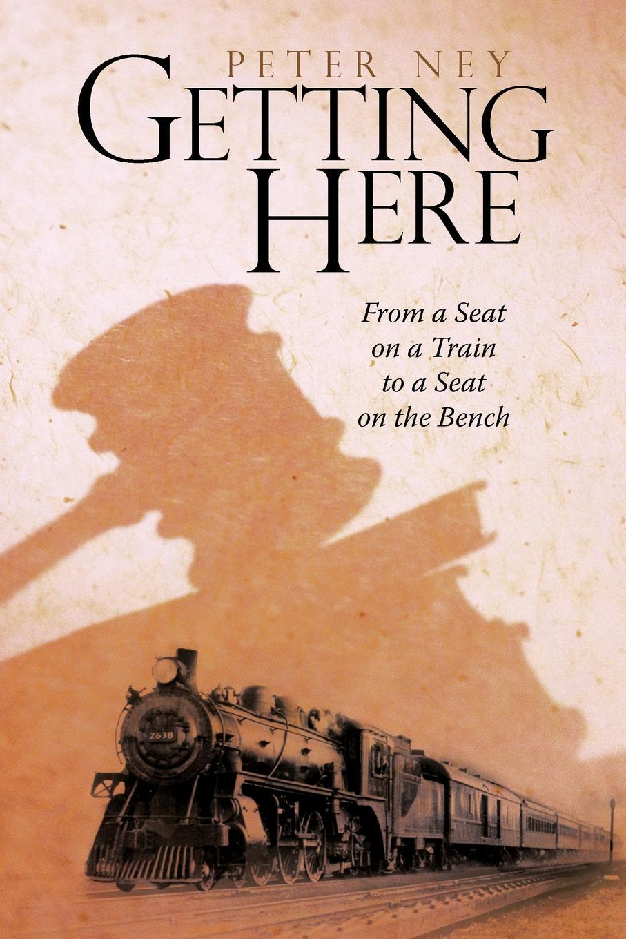 Getting Here: From a Seat on a Train to a Seat on the Bench EB9781440171390