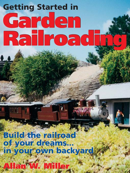 Getting Started in Garden Railroading EB9781440225420