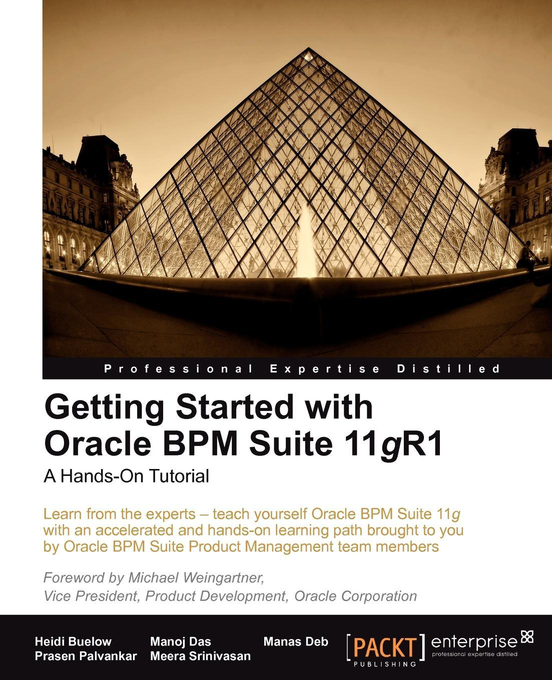 Getting Started with Oracle BPM Suite 11gR1 - A Hands-On Tutorial EB9781849681698
