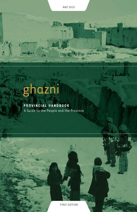 Ghazni Provincial Handbook: A Guide to the People and the Province EB9781936336432
