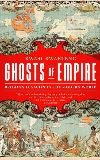Ghosts of Empire: Britain's Legacies in the Modern World EB9781610391214