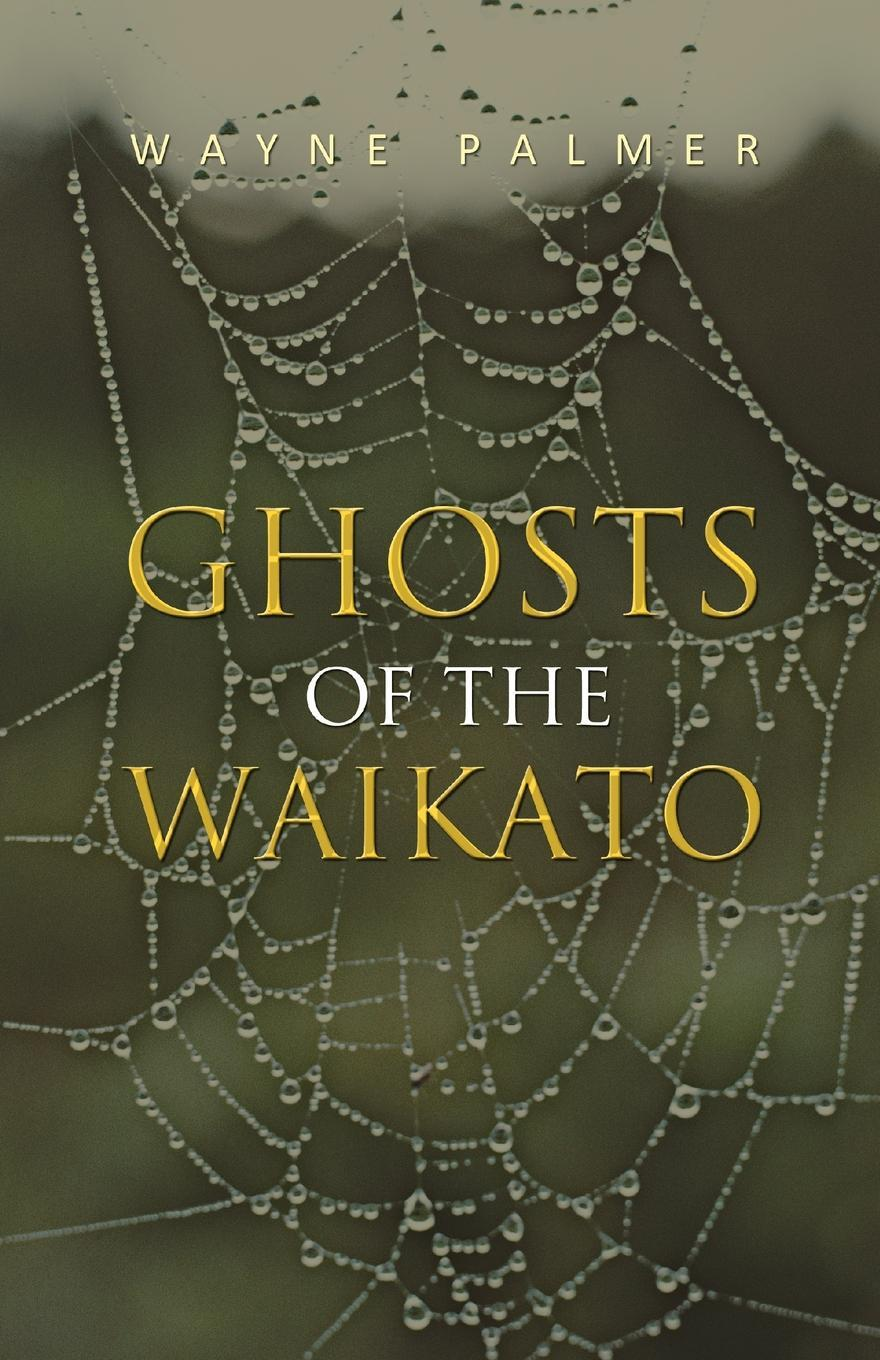 Ghosts of the Waikato EB9781462066407