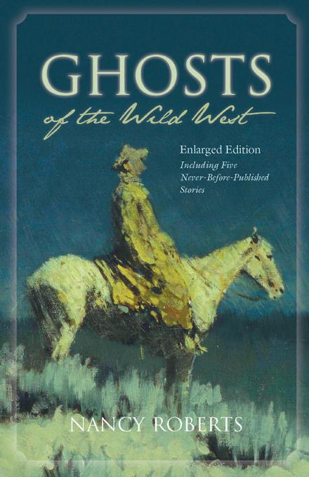 Ghosts of the Wild West: Enlarged Edition Including Five Never-Before-Published Stories EB9781611171235