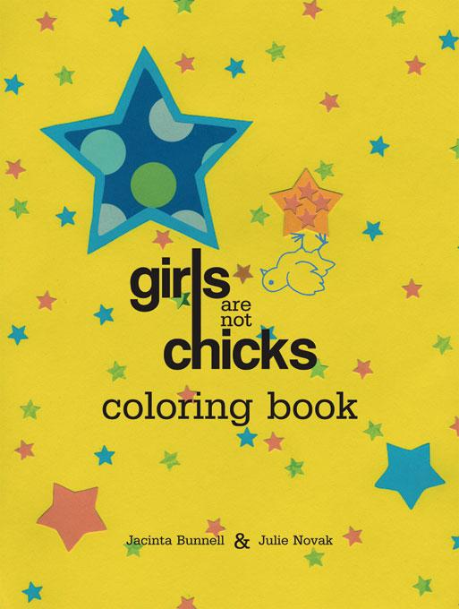 Girls Are Not Chicks Coloring Book EB9781604862164