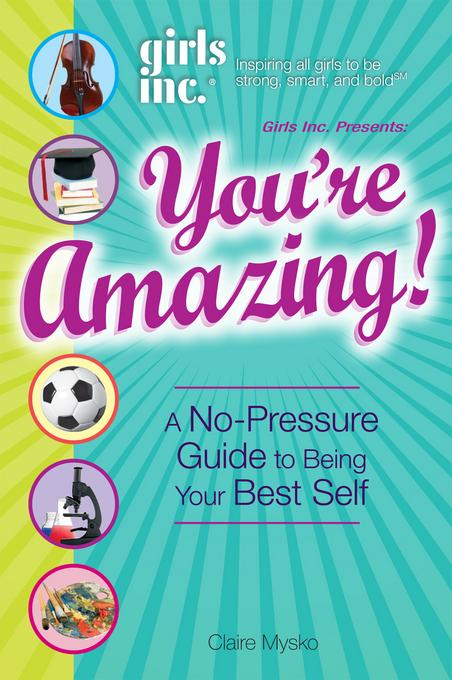 Girls Inc. Presents You're Amazing! EB9781440515699