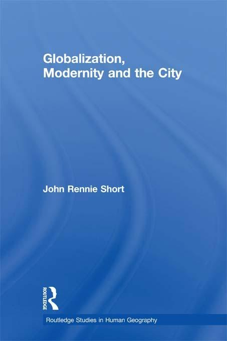 Globalization, Modernity and the City EB9781136671500
