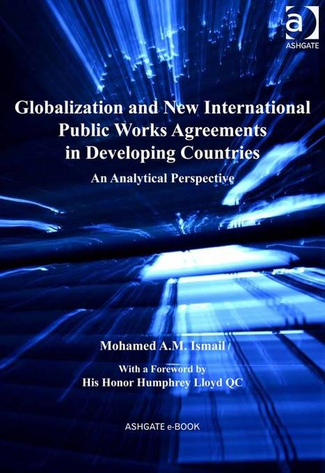 Globalization and New International Public Works Agreements in Developing Countries: An Analytical Perspective EB9781409427971