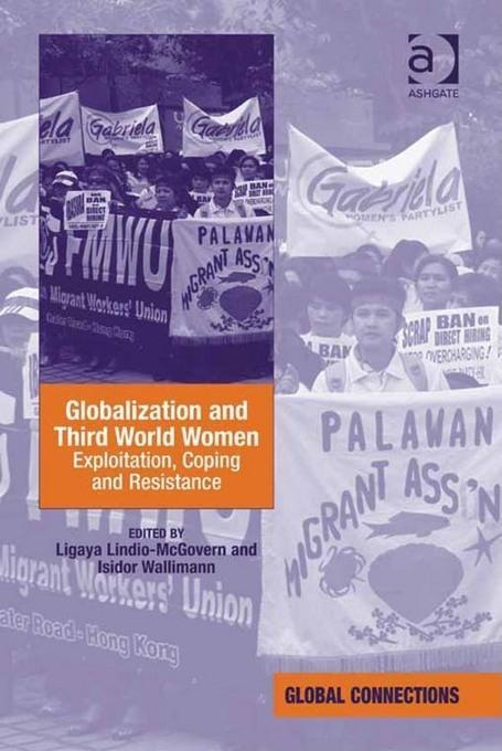 Globalization and Third World Women: Exploitation, Coping and Resistance EB9781409434818