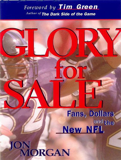 Glory for Sale: Fans, Dollars and the New NFL EB9781610880176