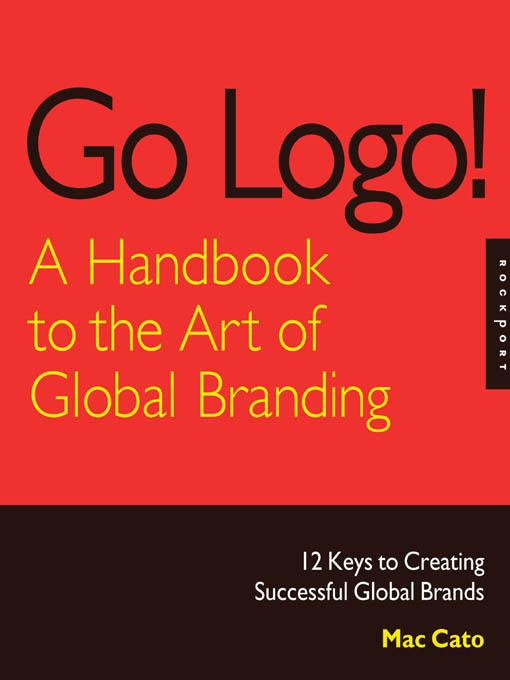 Go Logo! A Handbook to the Art of Global Branding EB9781616738792