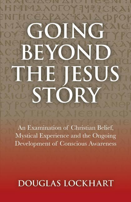 Going Beyond the Jesus Story EB9781780990644